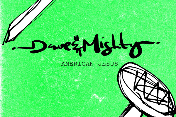 dave_mighty_american_jesus_copy_davemighty