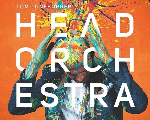 Tom_Lueneburger_Head_Orchestra_copy_lueneburger