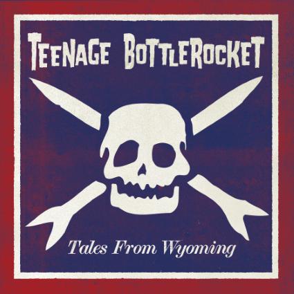 tales_from_wyoming - Teenage Bottlerocket